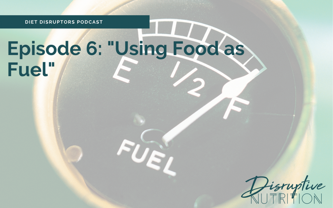 Episode 6: Food as Fuel